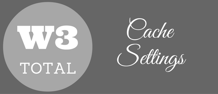 best w3 total cache settings