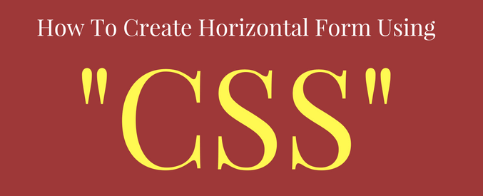 how to create horizontal form using css
