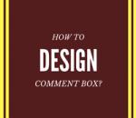 design comment box