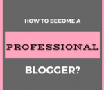 become a professional blogger