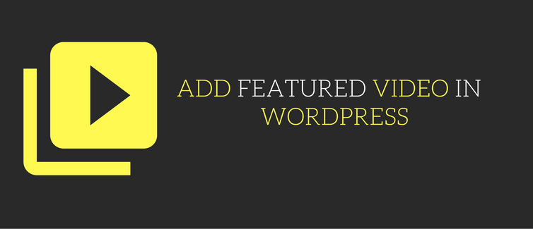 add featured video in place of featured image in wordpress