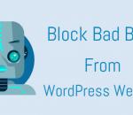 Block bad bots from your WordPress website