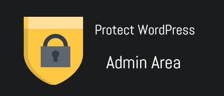 Protect your WordPress admin area