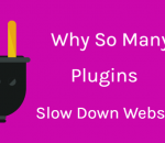 WordPress Plugins Slow Down Your Website
