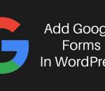 add a Google form in WordPress