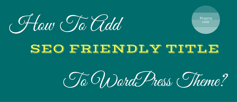add seo friendly title to wordpress theme