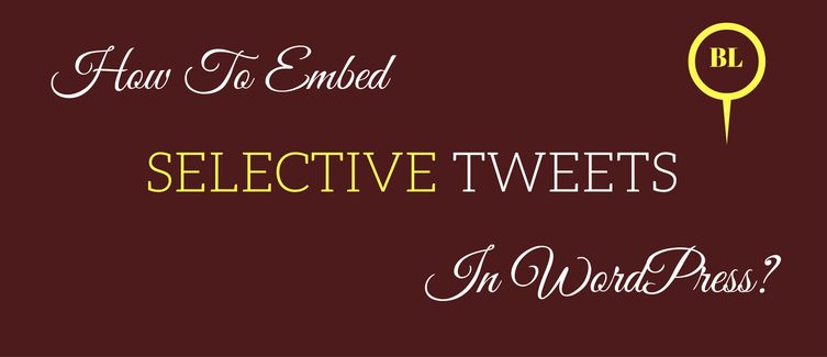 embed selective tweets in wordpress