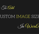 how to add custom image size in WordPress