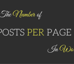 change the number of posts per page in wordpress