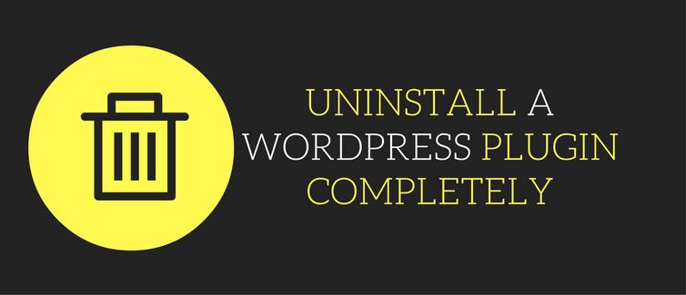 uninstall a wordpress plugin completely