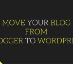 move your blog from blogger to wordpress