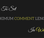 set maximum comment length in wordpress