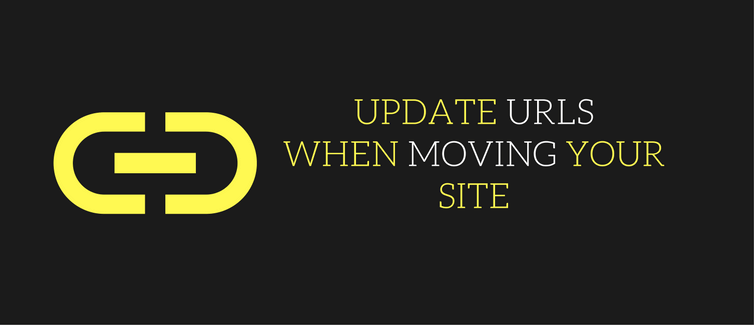 Update URLs When Moving Your Site