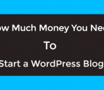 How much money do you need to start a WordPress blog