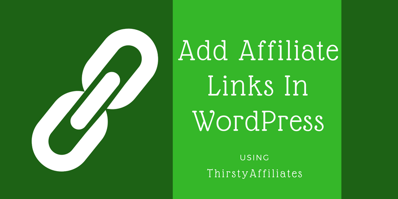 Add Affiliate Links In WordPress using ThirstyAffiliates