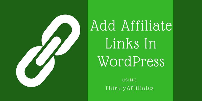 Add Affiliate Links In WordPress using ThirstyAffiliates